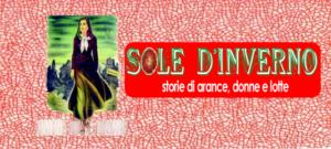 """""""Sole d'inverno"""", a Catania storie di arance, donne e lotte"""