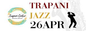 Trapani Jazz, una serata speciale nel centro storico della città