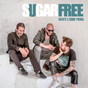 """""""Niente è come prima"""", il nuovo singolo degli Sugarfree"""