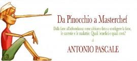"""""""Da Pinocchio a Masterchef, dalla fame all'abbondanza"""", incontro giovedì 16 aprile con Antonio Pascale"""